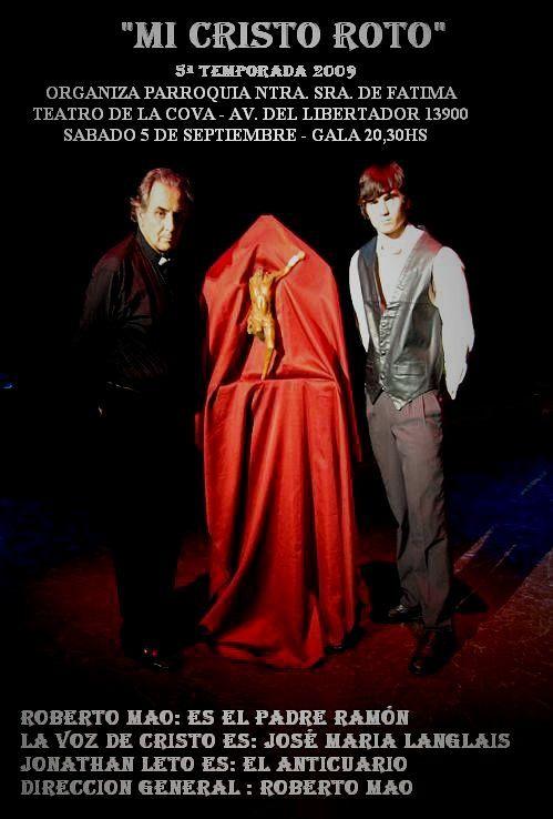 El Teatro de Roberto Mao: MI CRISTO ROTO EN MARTINEZ SABADO 5 DE SEPTIEMBRE